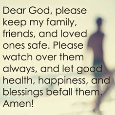 A prayer for loved ones. Pass it along:).