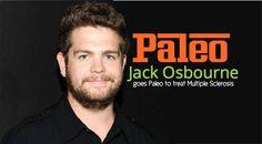 Jack Osbourne Adopts Paleo Diet to treat Multiple Sclerosis