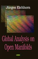 Global analysis on open manifolds /  Jürgen Eichhorn. 2007. Máis información: https://www.novapublishers.com/catalog/product_info.php?products_id=5531
