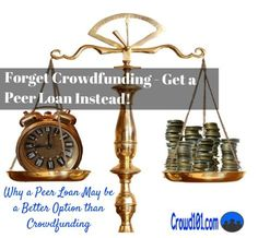 Forget #crowdfunding, check out the advantages of a peer loan for faster and easier business funding. small business ideas, small business success tips, #smallbusiness #entrepreneurship