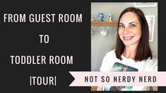 From Guest to Toddler Room |Tour|