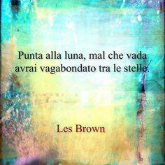 """""""Punta alla luna, mal che vada avrai vagabondato tra le stelle"""" (Les Brown) #ChiardilunaMaterassi"""