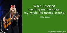 Thank You God Quote - Counting My Blessings #WillieNelson #appreciatelife #quotes