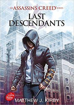 Assassin's creed, Tome 1: Last descendants de Matthews J. Kirby (Le livre de poche jeunesse)