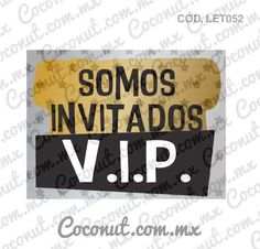 """Letrero para fiestas """"Somos invitados VIP"""""""