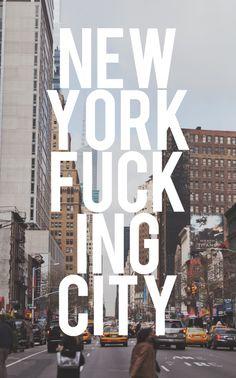 new york fucking city Hell FUKKING YEAH! I <3 NYC!!!!!