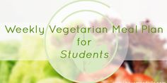 Weekly Vegetarian Meal Plan for Students No.1 - FREE Printable