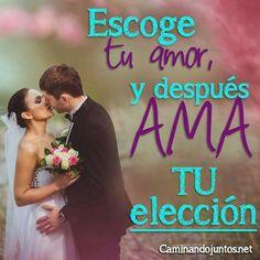 #caminandojuntos #matrimonio #frasespara2 #escoge #amor #ama #elección #frase #quote www.caminandojuntos.net