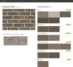 Clayton Falls. Earth Tone. Brick. General Shale. Behr. PPG Paints. Sherwin Williams. Ralph Lauren Paint. Valspar Paint. Olympic.  Click the gray Visit button to see the matching paint names.
