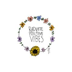 Radiate Positive Vibes/ floral art print/ typography/ positive motivation + inspirational sayings/ life motivation/ word up Pretty Words, Beautiful Words, Beautiful Life, Happy Thoughts, Positive Thoughts, Quotes Positive, Positive Motivation, Positive Vibes Only, Positive Attitude