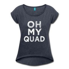 Oh My Quad funny fitness saying shirt , Gym squats
