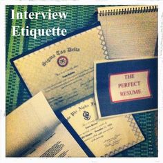 Interview Etiquette   Great tips and video for those in the professional world or preparing for an interview.