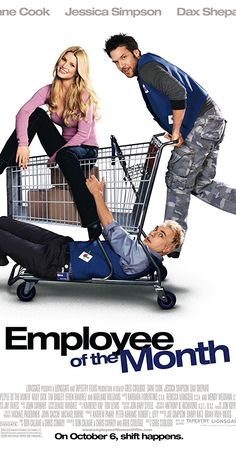 "Directed by Greg Coolidge. With Jessica Simpson, Dane Cook, Dax Shepard, Andy Dick. A slacker competes with a repeat winner for the ""Employee of the Month"" title at work, in order to gain the affections of a new female employee."