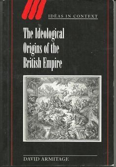 The Ideological Origins of the British Empire, by David Armitage