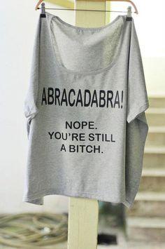 bahahaha I need this shirt!!