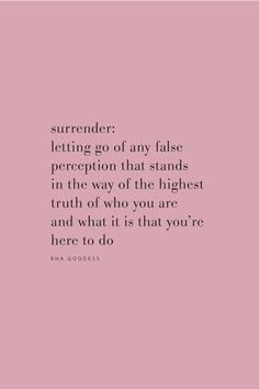 Quote on surrender meaning to let go of any false perception standing in the way of who you are and what you're meant to do by Rha Goddess on the Feel Good Effect Podcast. Yoga Quotes, Truth Quotes, Life Quotes, Wisdom Quotes, Spiritual Quotes, Positive Quotes, Positive Things, Positive Vibes, Meant To Be Quotes