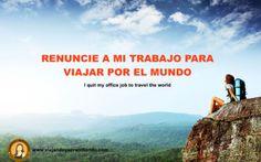 Renuncié a mi trabajo para viajar 1 (I quit my job to travel) www.tinyurl.cm/vyayoutube #viajero #viajeros #mochilero #mochileros #viaje #viajando #viajar #renuncie #quitmyjob #travel #traveljunkie #traveling #travelblogger #nomada