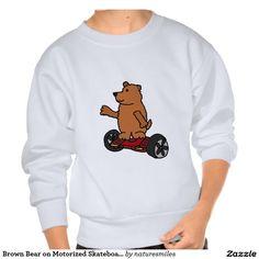 Brown Bear on Motorized Skateboard Art Pullover Sweatshirts