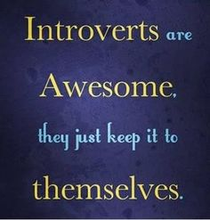 Funniest Memes - [Introverts Are Awesome, They Just Keep It To...] - FunniestMemes.com