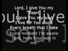 This is My Desire Lord I Give You my Heart (Lyrics) - Michael W Smith