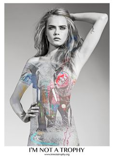 Cara Delevingne, ambassador of the first-ever campaign I'm Not a Trophy, founded by artist Arno Elias. Premiere of this global initiative is aimed at bringing awareness to the malicious acts of trophy hunting and poaching of endangered species.