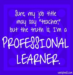 We're all professional learners. Teacher Inspiration, Classroom Inspiration, Science Education, Education Quotes, Teach Like A Pirate, Teacher Problems, Professional Development For Teachers, Teaching Quotes, Instructional Coaching