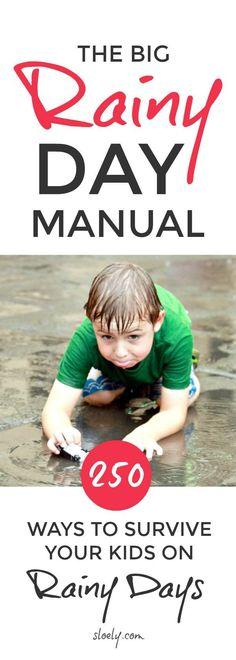 The Rainy Day Manual - 250 ideas for surviving your kids on rainy days when you're stuck indoors #rainydays #rainy #playmatters #parents #childhood