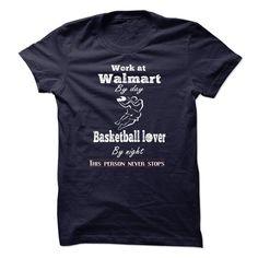 I work at WALMART and like basketball T Shirt, Hoodie, Sweatshirt