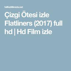 Çizgi Ötesi izle Flatliners (2017) full hd | Hd Film izle