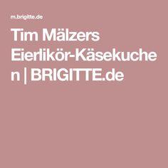 Tim Mälzers Eierlikör-Käsekuchen | BRIGITTE.de