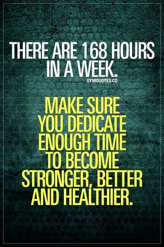 There are 168 hours in a week. Make sure you dedicate enough time to become stronger, better and healthier. A brand new week. That's 168 hours. Make sure you use your time wisely and dedicate enough time this week (and every single week after Fitness Motivation Quotes, Diet Motivation, Weight Loss Motivation, Fitness Tips, Health Fitness, Fitness Memes, Exercise Motivation, Gym Fitness, Motivational Quotes