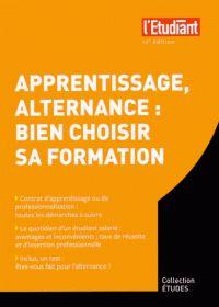 Apprentissage, alternance : bien choisir sa formation. COTE : 163.88 RAI