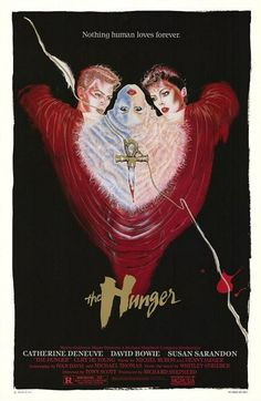 The Hunger (1983) One of David Bowie's best movies that has a cult following. FYI, Susan Sarandon stated in 2014 she had a brief affair with Bowie while they shot this movie - no kidding.