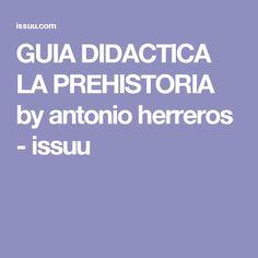 GUIA DIDACTICA LA PREHISTORIA by antonio herreros - issuu
