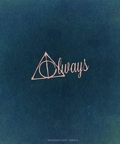 Always---I want this as a tattoo!!!