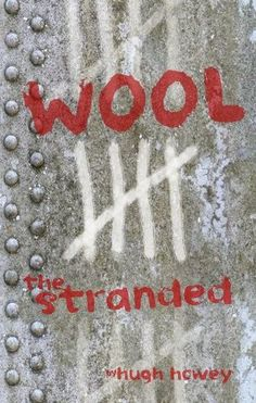 The Stranded by Hugh Howey    (Book # 5 in the Wool Series)