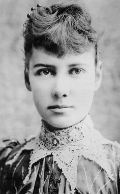 "Nellie Bly: The 19th century ""first"" popular newspaper-woman; set a world record for circumnavigating the globe in 72 days, and other notable achievements.  ""Nellie Bly"" was actually her pen name--her real name was Elizabeth Cochran.  She made her first splash in journalism by faking insanity to get an inside look at an insane asylum.  After her release, she penned a sensational account, called, Ten Days in a Mad-House, which gave her international fame."