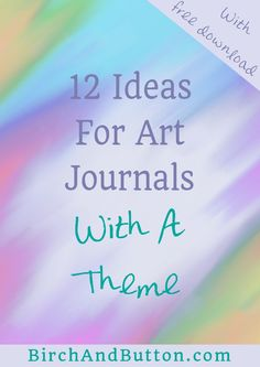 If you're concerned about finding enough inspiration to create art journal pages regularly, you might like to make an art journal with a specific theme. Click through for 12 ideas for art journal themes you can get started on today.