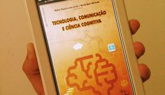 """E-book """"Tecnologia, Comunicação e Ciência Cognitiva"""" (2014), do TECCCOG."""