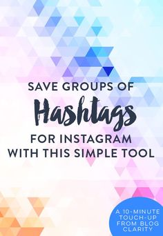 Save Groups of Hashtags for Instagram with This Simple Tool. It truly helps to increase business. #social #media #marketing