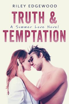 Life of a bookworm: Cover Reveal and Preorder Giveaway: TRUTH & TEMPTATION by Riley Edgewood @RileyEdgewood
