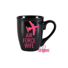 Air Force Wife/Mom/Girlfriend/Sister/Fiance Coffee Mug