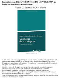 """Presentación del libro """"Crónicas de un viajero"""" de Jesús Antonio Fernández Olmedo (viernes, 23 de mayo a las 19:00 h. Salón de Actos del Museo de Almería)."""