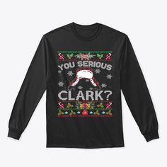 Discover You Serious Clark Christmas 2020 Pajamas T-Shirt, a custom product made just for you by Teespring. With world-class production and customer support, your satisfaction is guaranteed. - Celebrate Christmas in style...! Enjoy the... Christmas T Shirt Design, Christmas Tee Shirts, Funny Christmas Sweaters, Merry Christmas Meme, You Serious Clark, Customer Support, Shirt Designs, Just For You, Graphic Sweatshirt