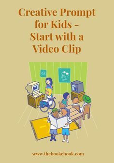 Creative Prompt for Kids - Start with a Video Clip