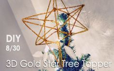 DIY Gold Star Tree Topper 3d pipe cleaners diy 3d, christmas tree toppers, christma gift, christma tree, decor accent, christma craft, gold christmas, christmas trees, 3d gold