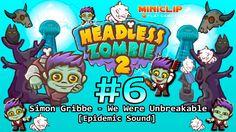Simon Gribbe - We Were Unbreakable [Epidemic Sound] Headless Zombie 2 #6...