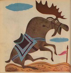 I'm a moose with a sadle...AHHHHH! - J.P. Miller