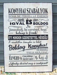 """Konyhai szabályok ..."" szöveges falikép, táblakép (vintagedesign) - Meska.hu Good Sentences, Hygge Home, Family Rules, Interesting Quotes, Cafe Design, Home Signs, Home Art, Quotations, Diy Home Decor"