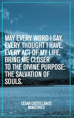 "January 28 - May every word I say, every thought I have, every act of my life, bring me closer to the divine purpose: the salvation of souls."". #hawaiirehab www.hawaiiislandrecovery.com"